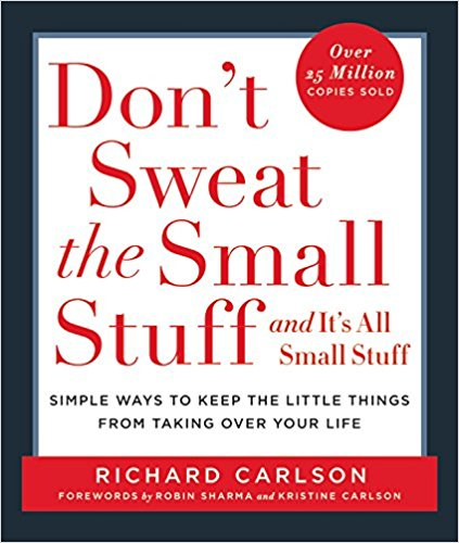 Don't Sweat the Small Stuff–and It's All Small Stuff.